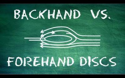 Backhand vs. Forehand (Sidearm) Disc Selection : Advanced Guide