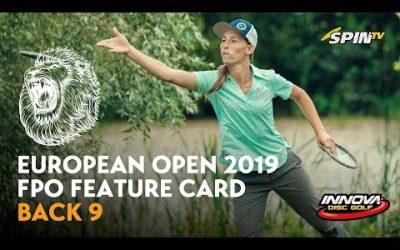 European Open 2019 FPO Feature Card Round 1 Back 9 (Tattar, Salonen, Pierce, Allen)