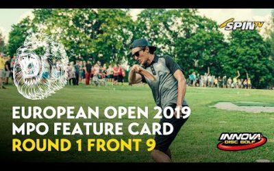 European Open 2019 MPO Feature Card Round 1 Front 9 (Jones, Lizotte, McMahon, McBeth)