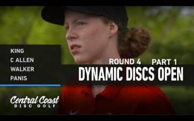 2021 Dynamic Discs Open – Round 4 Part 1 – King, C Allen, Walker, Panis